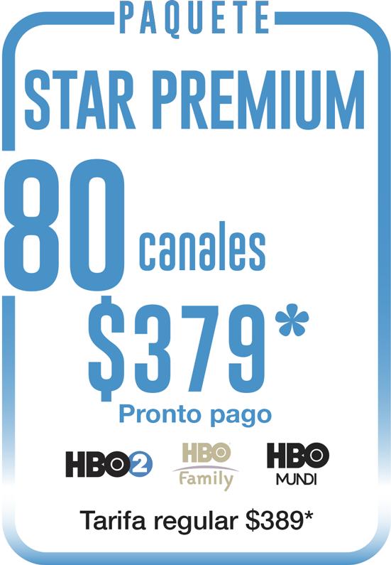 PAQUETE STAR PREMIUM 76 CANALES $359 PRONTO PAGO TARIFA REGULAR $369 - STARTV TUS CANALES MÁS CERCA DE TI